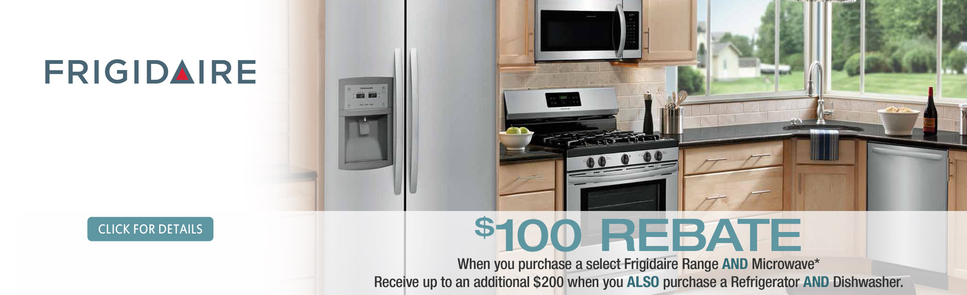 Save up to $200 with qualified Frigidaire Appliance purchase