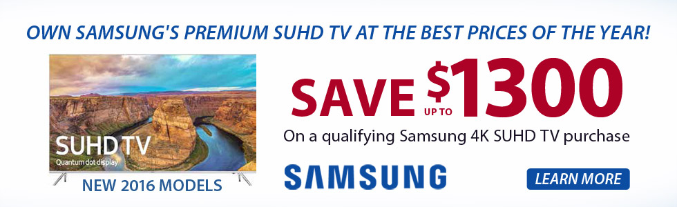 Save up to $1300 on a qualifying Samsung 4K SUHD TV